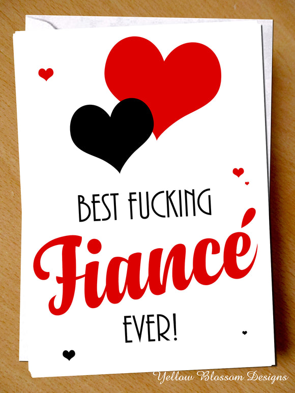 Birthday Greeting Card Funny For Him Her Best Fiance Valentines Christmas Love Best Fucking Fiance Ever!
