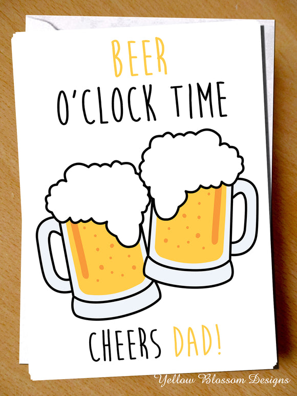 Fathers Day Birthday Card Cheers Dad Beer O'clock Him Drinks From Son Daughter
