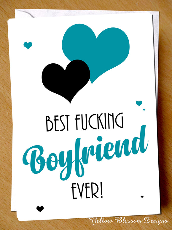 Birthday Greeting Card Funny For Him Best Boyfriend Christmas Love Valentines Best Fucking Boyfriend Ever!