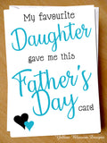 Funny Fathers Day Card Favourite Daughter Dad Joke Cheeky Witty Banter Comical