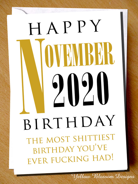 Funny Birthday Greeting 18th 21st 30th 40th 50th November 2020 Virus 19 Rude Joke Shittest Birthday You've Ever Fucking Had Twenty Twenty Lockdown Isolation Friend Partner Couple …