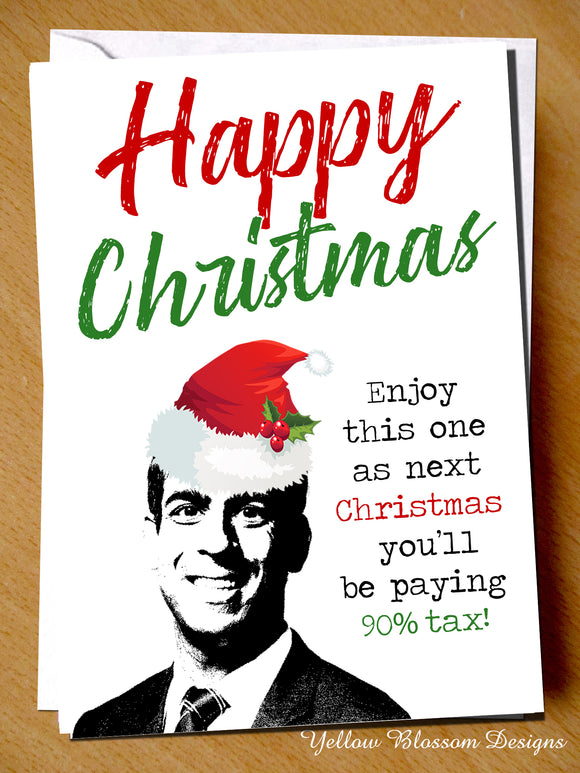 Funny Christmas 2020 Card Friend Sister Daughter Mum Dad Brother Friend Daughter Son Joke Rishi Sunak UK Borrow Tax Enjoy This Christmas As Next Christmas You'll Be Paying 90% Tax