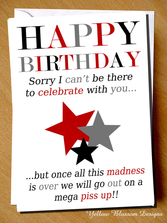 Funny Virus Birthday Card Celebrate Friend Colleague Cousin Sister Brother 19 Sorry I Cannot Celebrate With You Madness Over We Will Go On A Piss Up