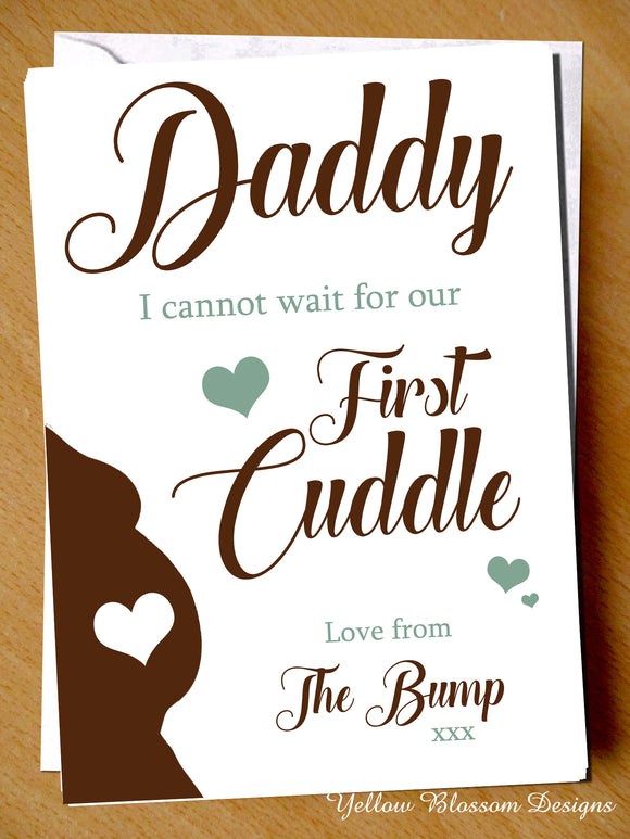 Daddy Father's Day Birthday Christmas Card First Cuddle Him Dad Baby Bump Love