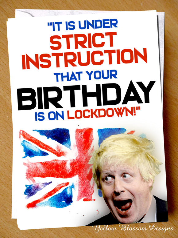 Boris Lockdown Isolation Virus April May Birthday Card Wife Husband Friend Joke Johnson PM Strict Instruction Your Birthday Is On Lockdown …