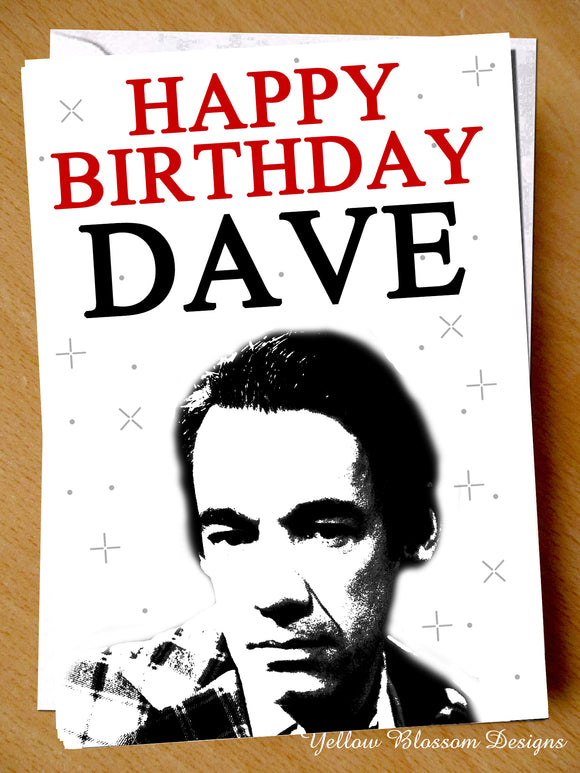 Funny Birthday Card For Men Him Perfect For Brother Dad Best Friend Trigger Only Fools Joke Happy Birthday Dave …