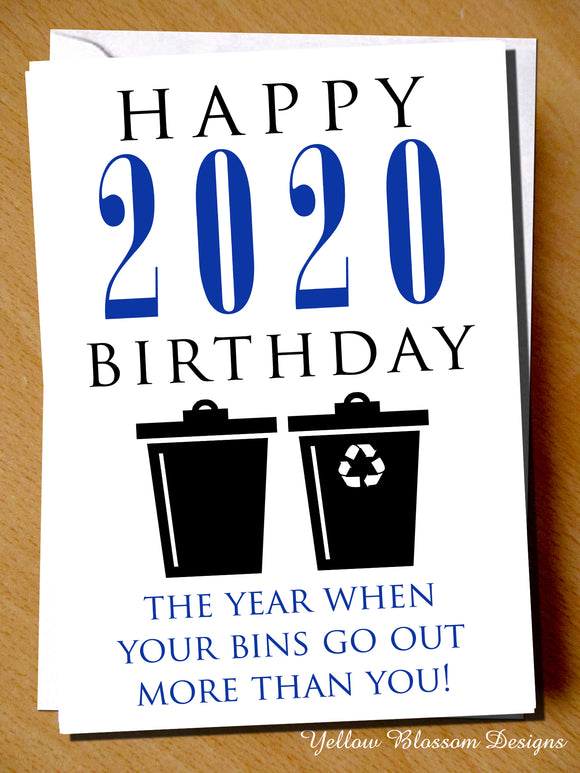 Funny Lockdown Birthday Card Friend Sister Daughter Mum Dad Brother New Normal Happy 2020 Birthday The Year The Bins Go Out More Than You