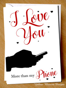 I Love You More Than My Phone