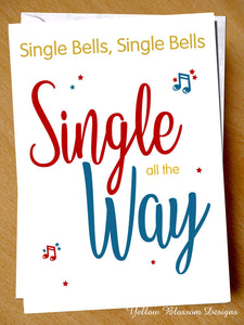 Funny Christmas Card Single Joke Friend Sister Brother Son Daughter Auntie Uncle ~ Secret Santa ~ Comical Gift ~ For Him / Her ~ Single Bells Single All The Way