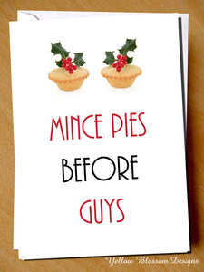 Mince Pies Before Guys Funny Cheeky Christmas Card