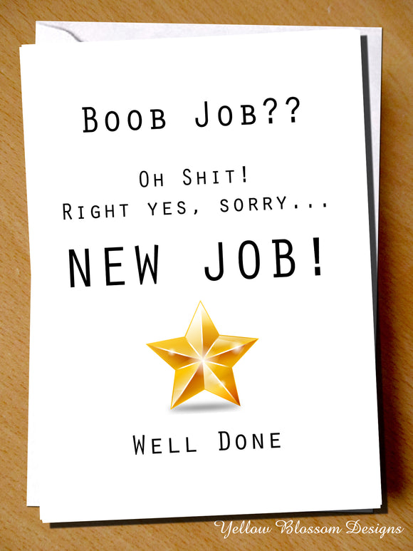 Boob Job?? Oh Shit! Right Yes, Sorry.. NEW JOB! Well Done. Leaving. Leavers. - YellowBlossomDesignsLtd