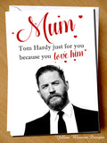 Tom Hardy Card For Mum ~ Mother's Day Birthday Christmas ~ Love