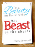 I'm A Beauty On The Streets But A Beast In The Sheets. Wanna Try Me Out?