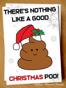 Nothing Like A Good Christmas Poo Greetings Card