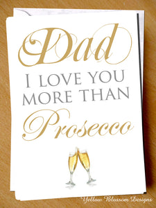 Dad I Love You More Than Prosecco