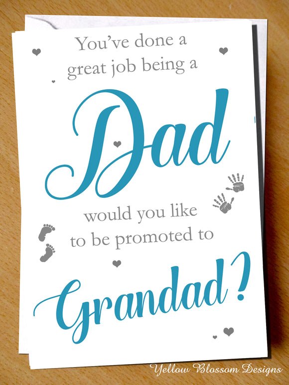 You've Done A Great Job Being A Dad ~ Promoted To Grandad ~ Pregnancy Announcement