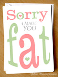 Sorry I Made You Fat