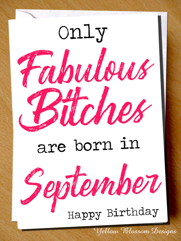 Only Fabulous Bitches Are Born In September