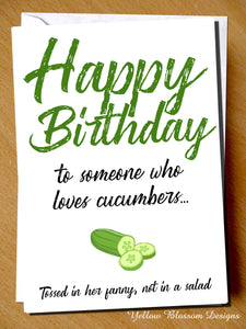 To Someone Who Loves Cucumbers In Her Fanny
