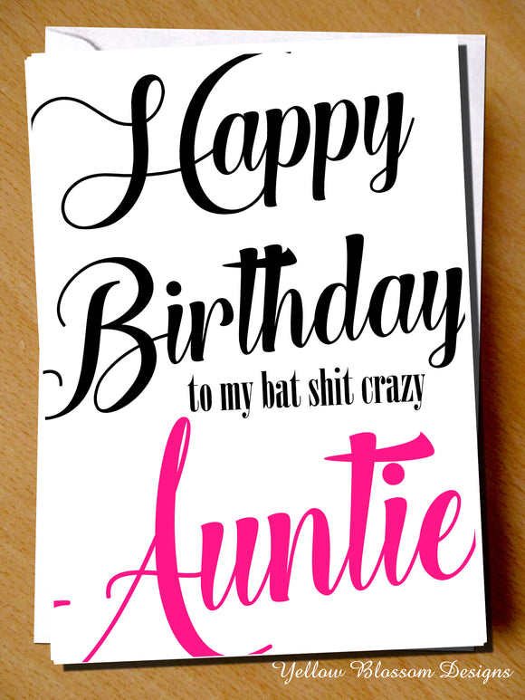 Happy Birthday To My Bat Shit Crazy Auntie