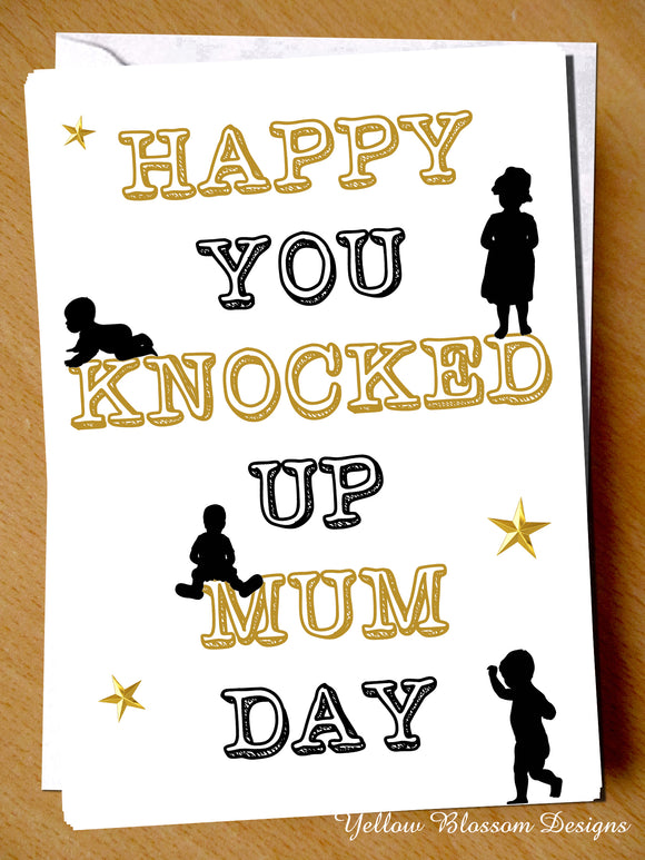 Happy You Knocked Up Mum Day
