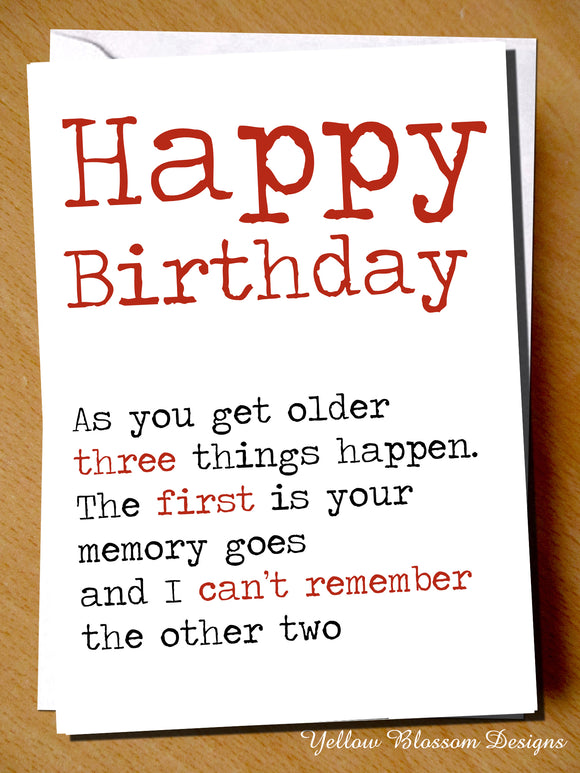 Happy Birthday ~ Three Things Happen Your Memory Goes