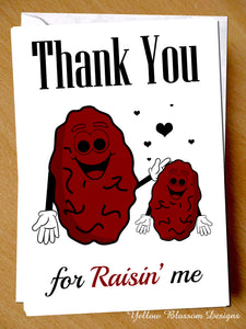 Thanks For Raisin' Me