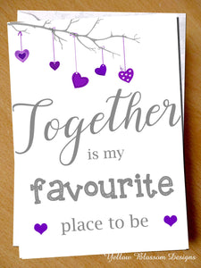 Cute Valentine's Day Card Anniversary Birthday Christmas Wedding Marriage Him Her Partner Couple Love Together Is My Favourite Place To Be …
