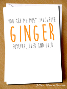 You Are My Most Favourite Ginger Forever, Ever And Ever Card