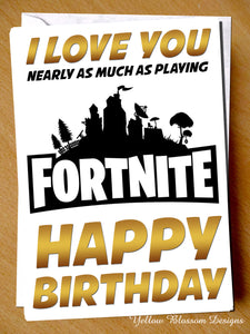 Fortnite Birthday Card Love You Nearly As Much As Playing