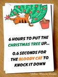 0.6 Seconds For The Bloody Cat To Knock It Down ~ Christmas Tree Card - YellowBlossomDesignsLtd