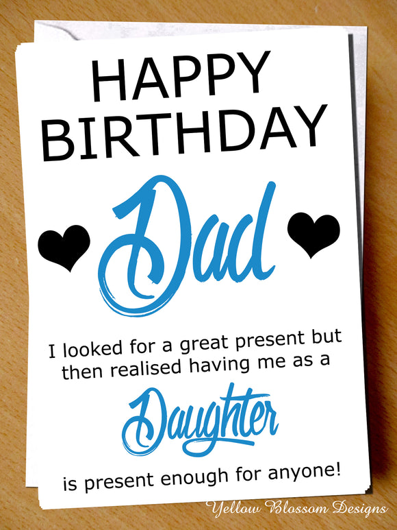 Happy Birthday Dad From Your Amazing Daughter ~ Best Present
