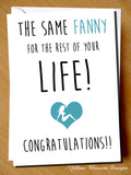 Same Fanny For The Rest Of Your Life! Congratulations