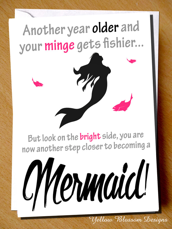 Another Year Older And Your Minge Gets Fishier... But Look On The Bright Side, You Are Now Another Step Closer To Becoming A Mermaid - YellowBlossomDesignsLtd