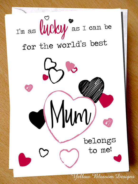 Lucky As Can Be For The World's Best Mum / Nan Belongs To Me
