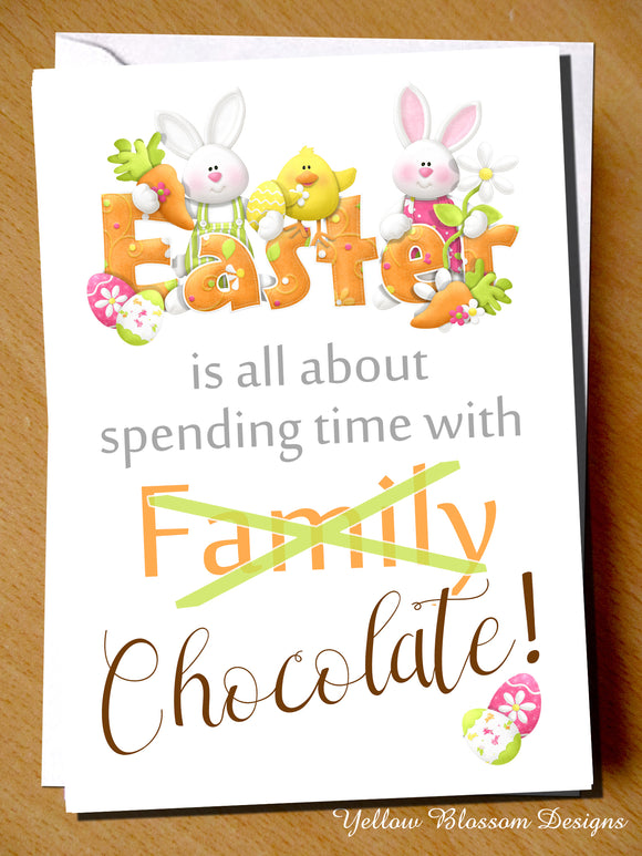 Funny Easter Card ~ Spendng Time With Family Chocolate