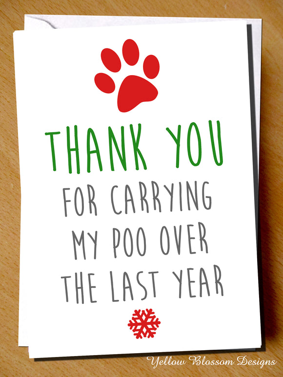 Thank You For Carrying My Poo Over The Last Year. Dog Pet