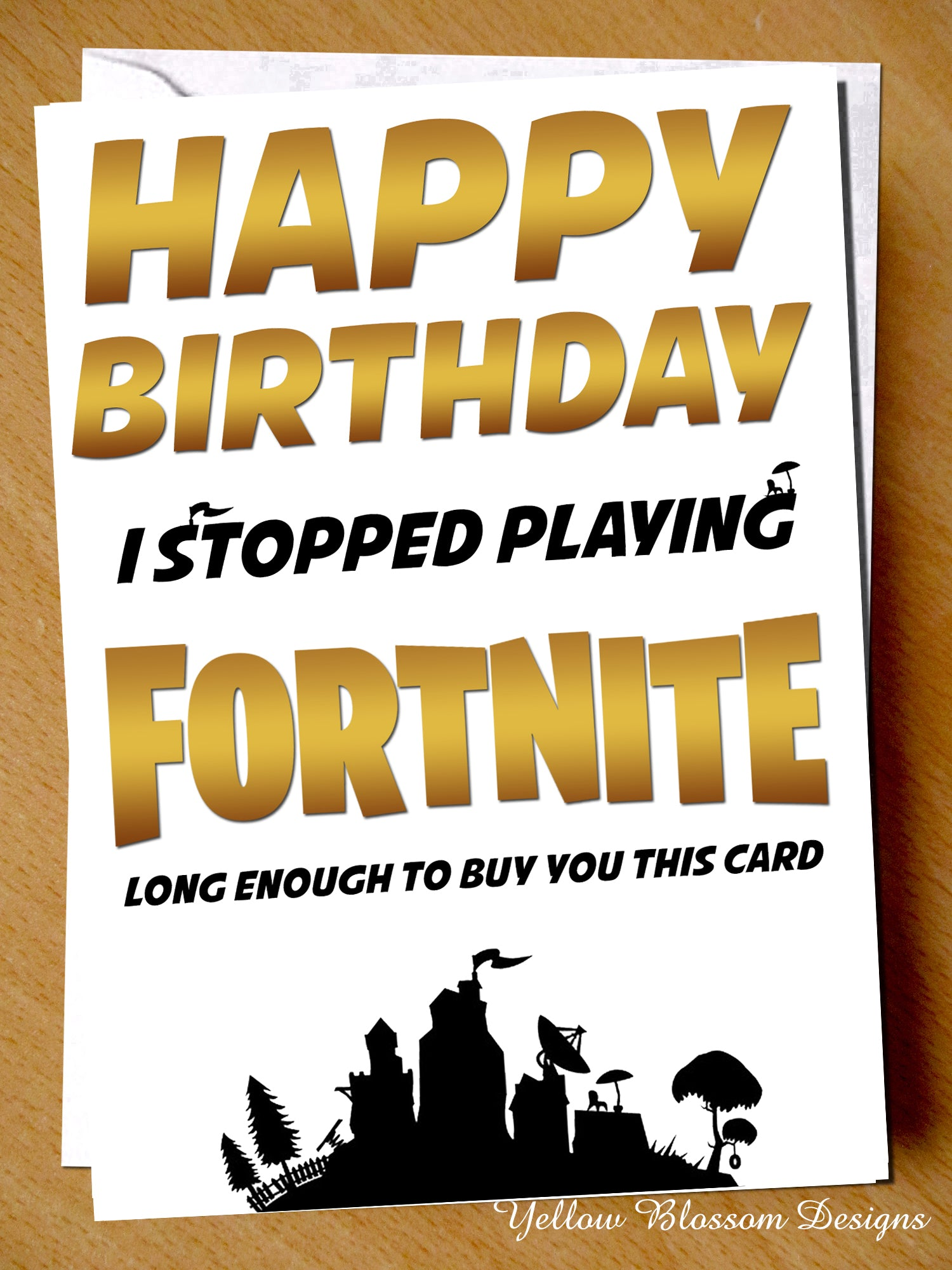 stopped playing fortnite to buy you a birthday card