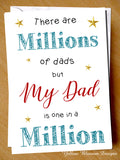 There Are Millions Of Dads But My Dad Is One In A Million ~ Greetings Card