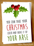 You Can Take Your Christmas Cheer And Shove It Up Your Arse