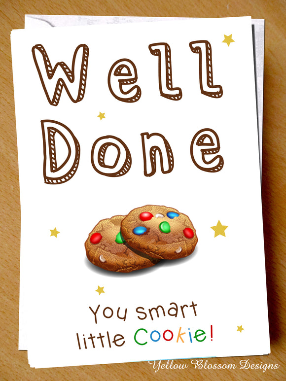 Well Done You Smart Little Cookie Congratulations Card