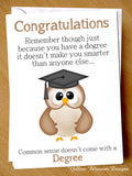 Congratulations On Your Degree ~ Doesn't Come With Common Sense Card
