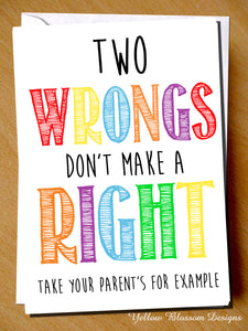 Two Wrongs Don't Make A Right Take Your Parents For Example