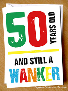 Insulting 50th Birthday Greeting Card Friend Rude Banter Comedy Funny