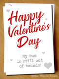 Funny Valentine's Day Card Greetings Him Hubsand Couple Partner Boyfriend Joke Cheeky Fun Naughty Bum Is Out Of Bounds