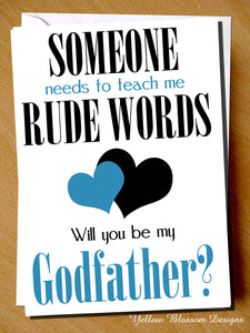 Someone Needs To Teach Me Rude Words. Will You Be My Godfather?