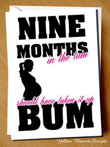 Nine Months In The Tum Should Have Taken It Up The Bum