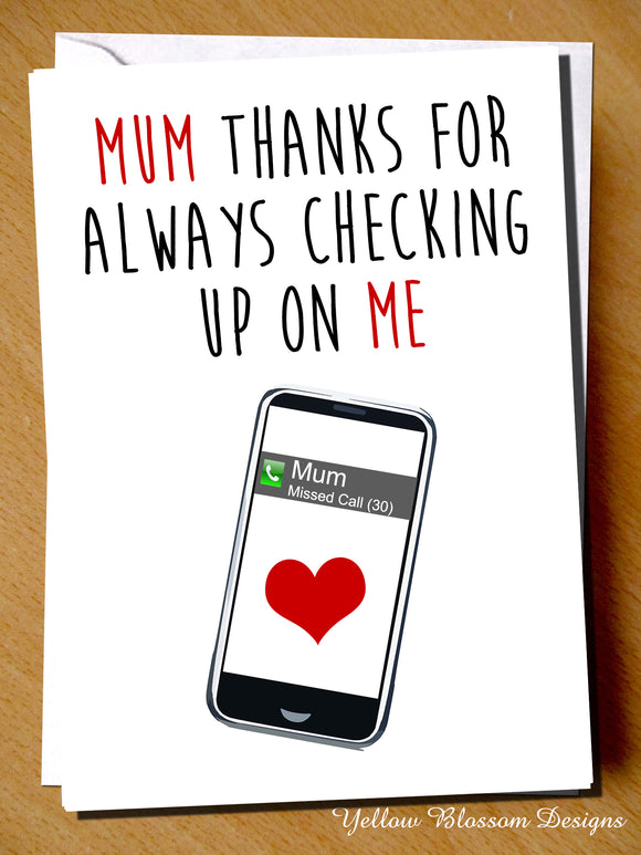 Mum Thanks For Always Checking Up On Me