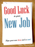 Good Luck In Your New Job. Hope Your New Boss Isn't A Cunt! Leaving. Leavers.