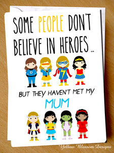 Some People Don't Believe In Heros... But They Haven't Met My Mum